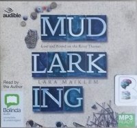 Mudlarking written by Lara Maiklem performed by Lara Maiklem on MP3 CD (Unabridged)